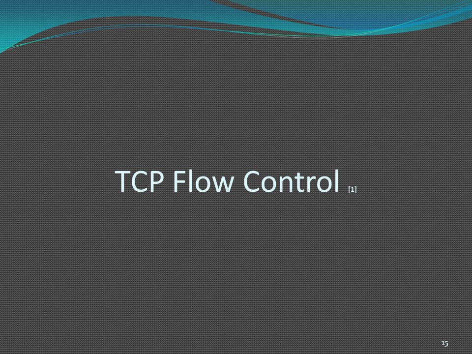 TCP Flow Control [1]